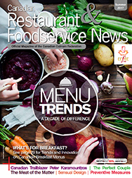 Canadian Restaurant & Foodservice News Magazine | July 2016